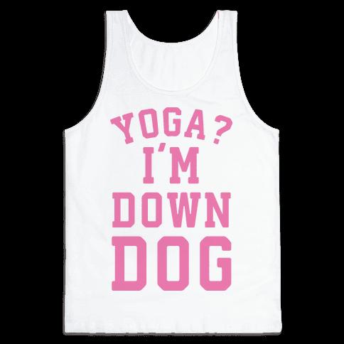 Yoga I'm Down Dog Tank Top