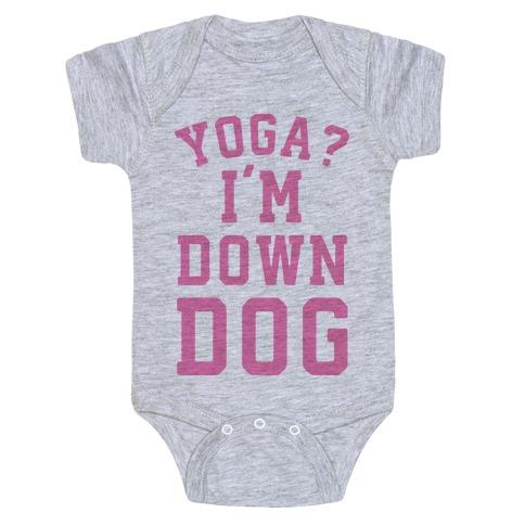 Yoga I'm Down Dog Baby Onesy