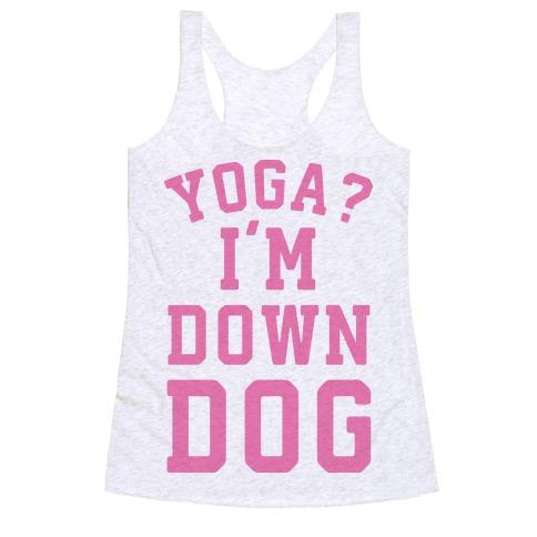 Yoga I'm Down Dog Racerback Tank Top