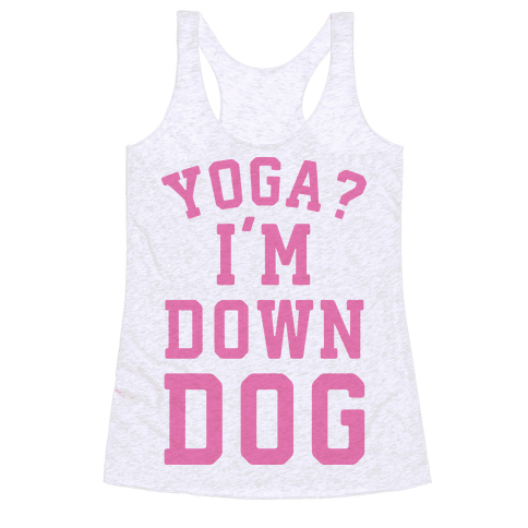 Yoga I'm Down Dog Racerback Tank Top