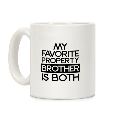 My Favorite Property Brother is Both Coffee Mug