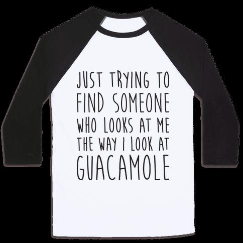The Way I Look At Guacamole