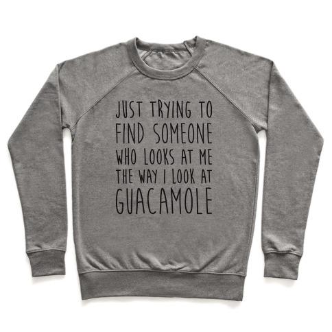 The Way I Look At Guacamole Pullover