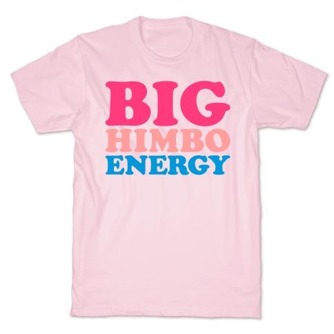 Big Himbo Energy T-Shirt