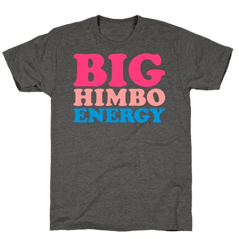 Big Himbo Energy T-Shirt
