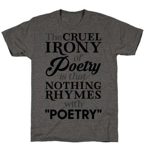 Nothing Rhymes With Poetry T-Shirt