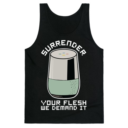Surrender Your Flesh We Demand It Google Home Tank Top