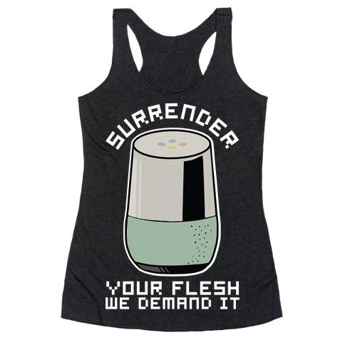Surrender Your Flesh We Demand It Google Home Racerback Tank Top