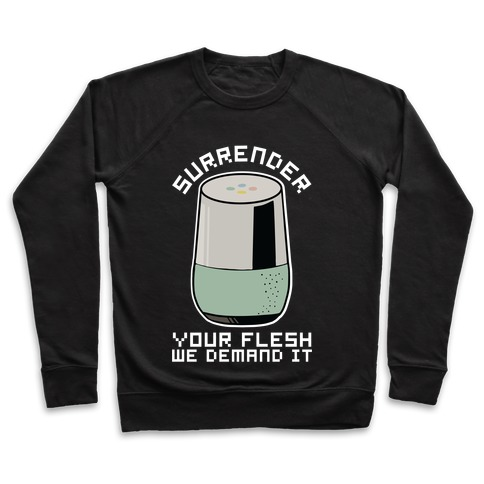 Surrender Your Flesh We Demand It Google Home Pullover