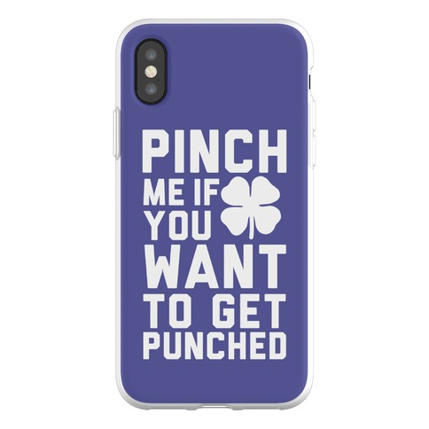 Pinch Me If You Want to Get Punched Phone Flexi-Case