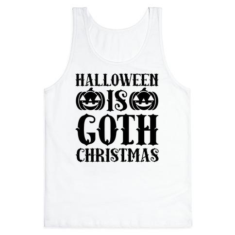 Halloween Is Goth Christmas Tank Top
