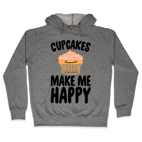 Cupcakes Make Me Happy Hooded Sweatshirt