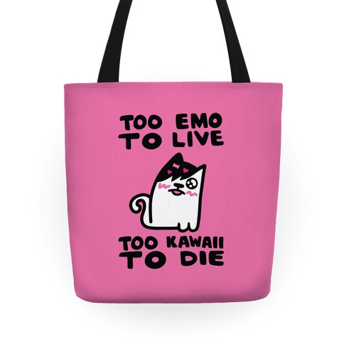 Too Emo to Live Too Kawaii to Die Tote