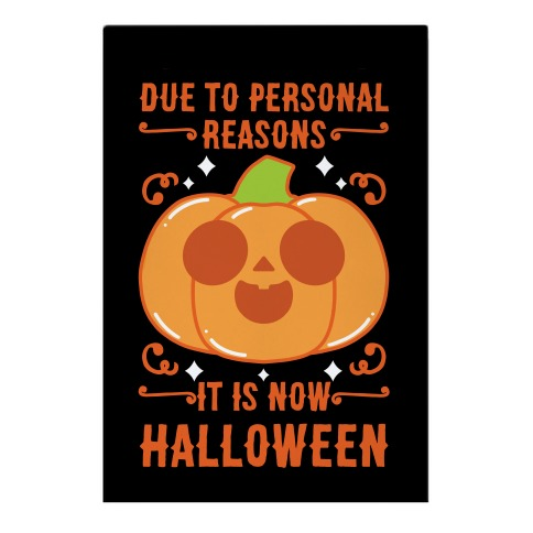 Due To Personal Reasons It Is Now Halloween Pumpkin (Orange) Garden Flag