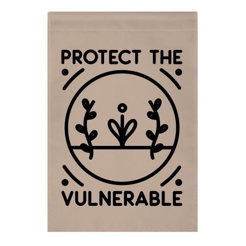 Protect The Vulnerable Garden Flag