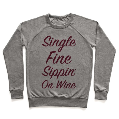Single Fine and Sippin' On Wine Pullover
