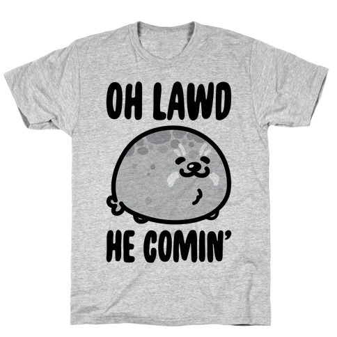 Oh Lawd He Comin' Seal T-Shirt