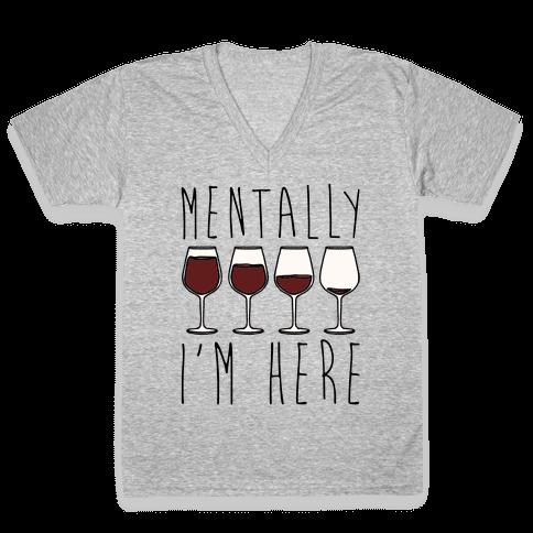 Mentally I'm Here Wine V-Neck Tee Shirt