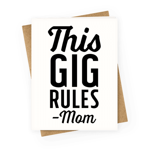 This Gig Rules Mom Greeting Card