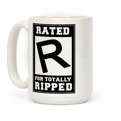 Rated R For TOTALLY RIPPED! Coffee Mug