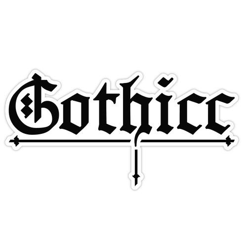 Gothicc Die Cut Sticker