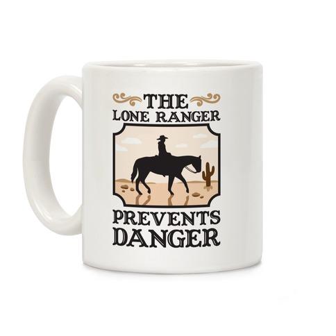 The Lone Ranger Prevents Danger Coffee Mug