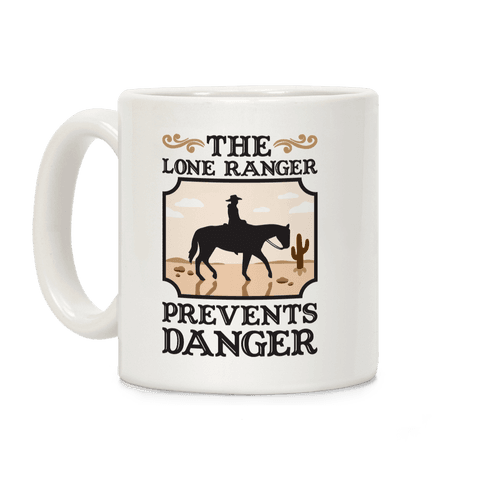 The Lone Ranger Prevents Danger Coffee Mug