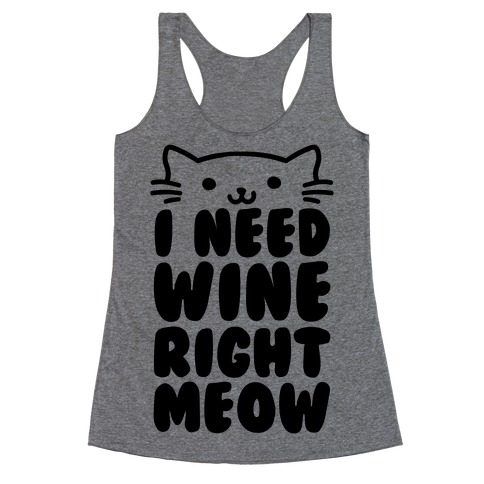 I Need Wine Right Meow Racerback Tank Top