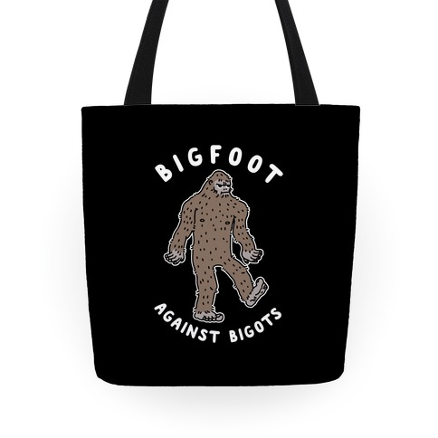 Bigfoot Against Bigots Tote