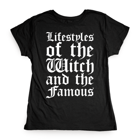 Lifestyles of The Witch and The Famous Parody White Print Womens T-Shirt