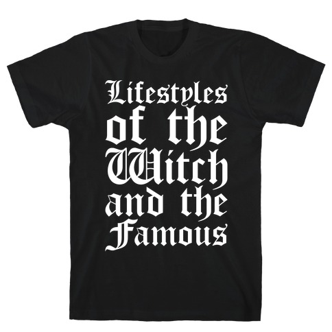Lifestyles of The Witch and The Famous Parody White Print T-Shirt
