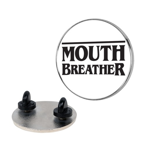 Mouth Breather Parody Pin