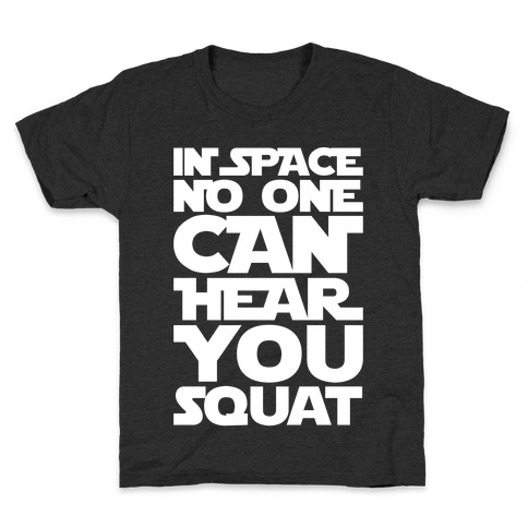 In Space No One Can Hear You Squat Parody White Print Kids T-Shirt
