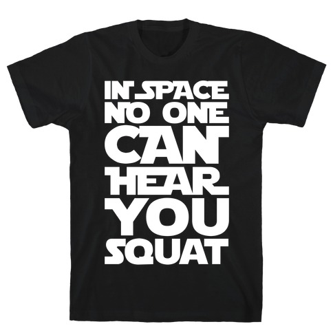 In Space No One Can Hear You Squat Parody White Print T-Shirt