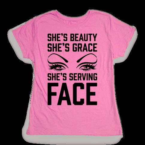 She's Beauty She's Grace She's Serving Face Womens T-Shirt
