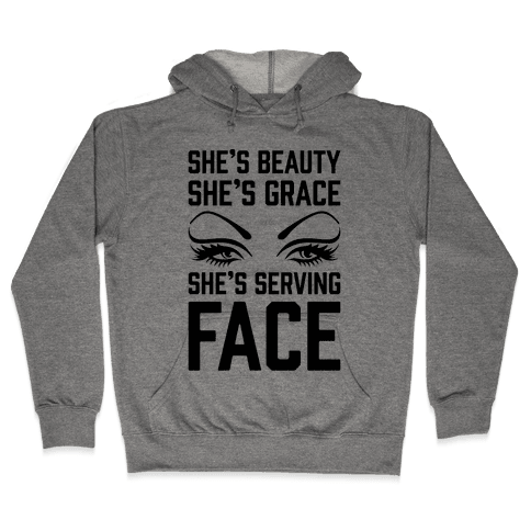 She's Beauty She's Grace She's Serving Face Hooded Sweatshirt