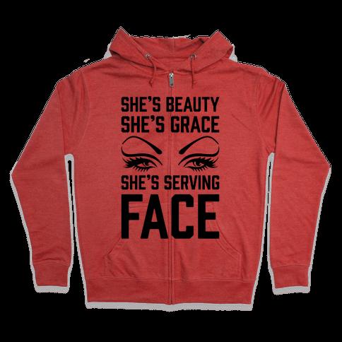 She's Beauty She's Grace She's Serving Face Zip Hoodie