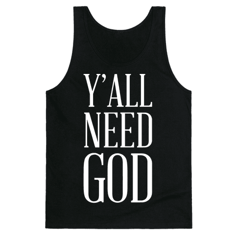 Y'all Need God White Tank Top