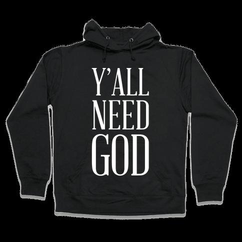 Y'all Need God White Hooded Sweatshirt