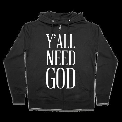 Y'all Need God White Zip Hoodie