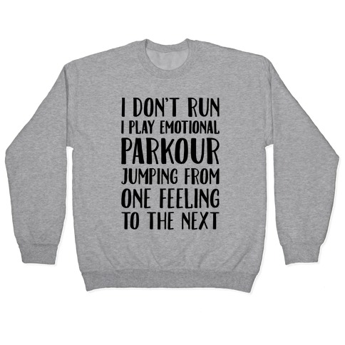 Emotional Parkour Funny Running Parody Pullover