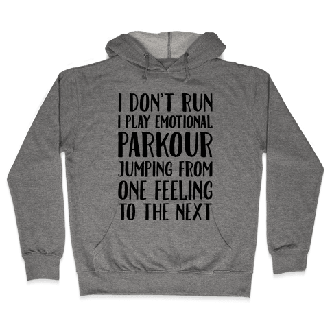 Emotional Parkour Funny Running Parody Hooded Sweatshirt