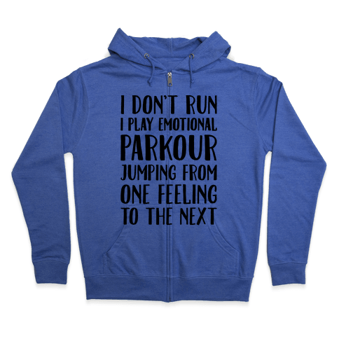 Emotional Parkour Funny Running Parody Zip Hoodie