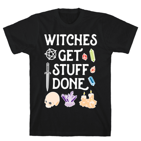 Witches Get Stuff Done Mens T-Shirt