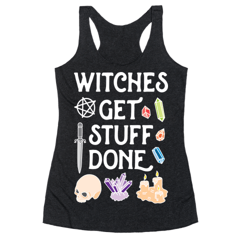 Witches Get Stuff Done Racerback Tank Top