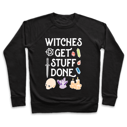 Witches Get Stuff Done Pullover