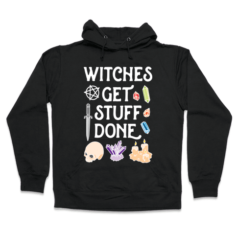 Witches Get Stuff Done Hooded Sweatshirt