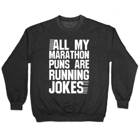 All My Marathon Puns Are Running Jokes Pullover