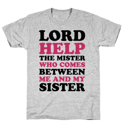 Lord Help The Mister T-Shirt