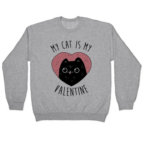 My Cat is My Valentine Pullover